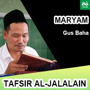 Maryam # Ayat 64-76 # Tafsir Al-Jalalain