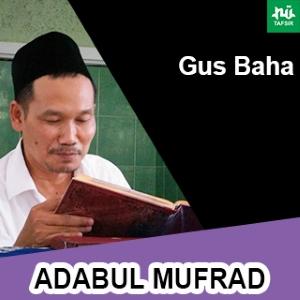Kitab Adabul Mufrad # Gus Baha
